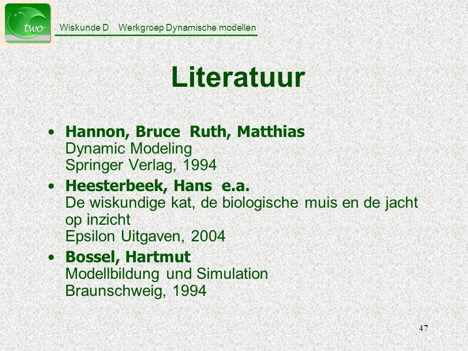 Wiskunde D Werkgroep Dynamische modellen 47 Literatuur Hannon, Bruce Ruth, Matthias Dynamic Modeling Springer Verlag, 1994 Heesterbeek, Hans e.a.