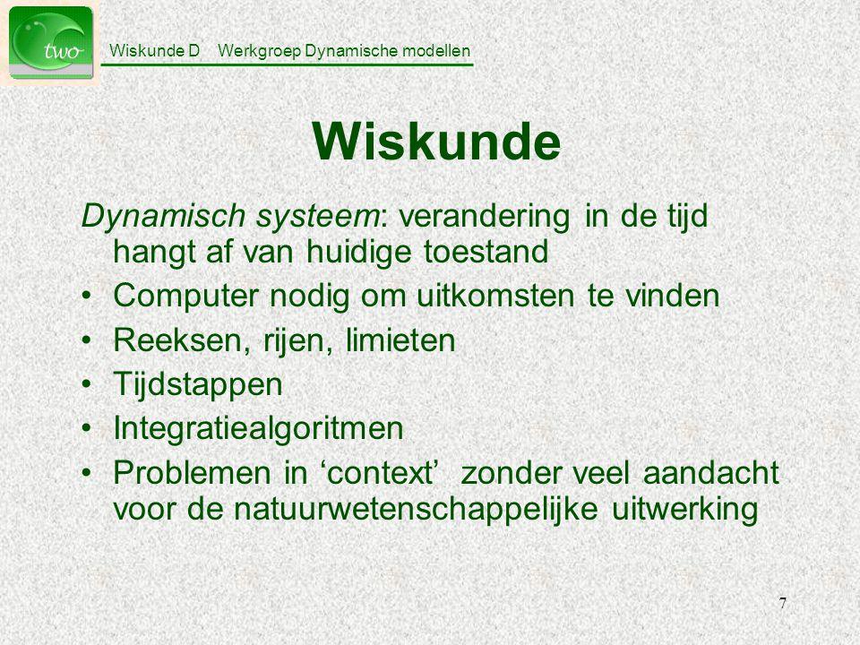 Wiskunde D Werkgroep Dynamische modellen 48 Einde van deze presentatie !