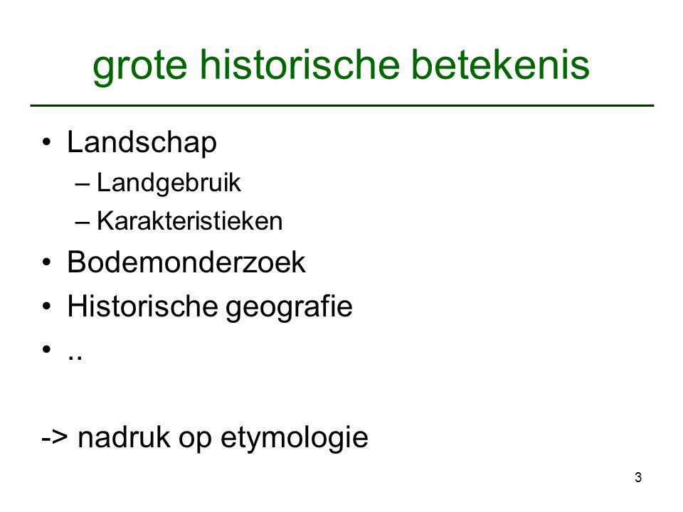 14 Plaatsnamen - vroeg Romeinse namen –Maastricht (Treiectinsem 'veer'), Utrecht, Kesteren (Castra 'legerplaats)) –Keltisch-Romeins: Nijmegen (Novio 'nieuw' magum 'markt') –namen met –ik: Blerik, Geverik, Melick Blariacum = toebehorend aan de persoon Blarius *Gabriacum = toebehorend aan de persoon Gabrus Waternamen op –apa (water) –Gennep (Ghennepe), Jisp (Gyspe), Nispen (Nisipa), Weesp (Wesepa= Wese+apa) Deel namen op –lo en –hari (zandige heuvelrug) –Ermelo, Heiloo, Waalre (Waetriloe), Losser (Lutheri), Mander (Manheri)