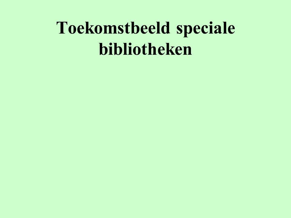 Toekomstbeeld speciale bibliotheken