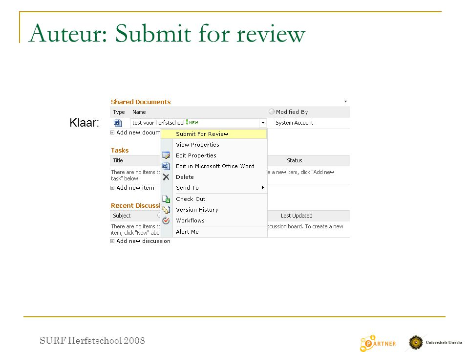 Auteur: Submit for review Klaar: SURF Herfstschool 2008