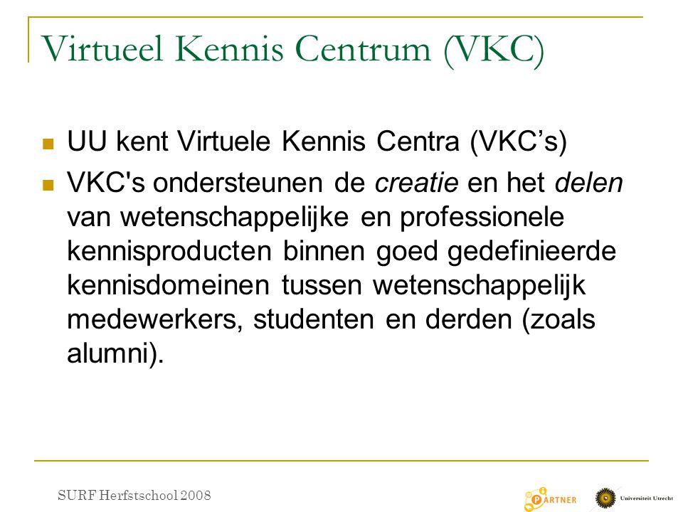 Virtueel Kennis Centrum (VKC) UU kent Virtuele Kennis Centra (VKC's) VKC s ondersteunen de creatie en het delen van wetenschappelijke en professionele kennisproducten binnen goed gedefinieerde kennisdomeinen tussen wetenschappelijk medewerkers, studenten en derden (zoals alumni).