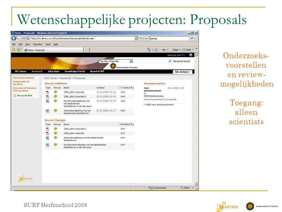 Wetenschappelijke projecten: Proposals SURF Herfstschool 2008 Onderzoeks- voorstellen en review- mogelijkheden Toegang: alleen scientists