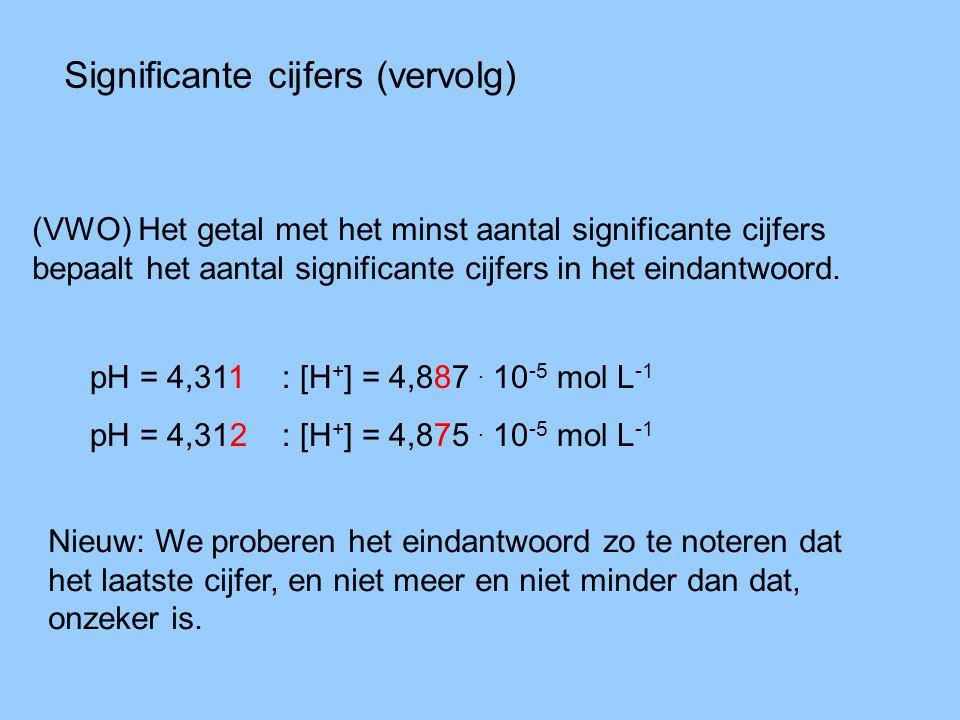 Significante cijfers (vervolg) (VWO) Het getal met het minst aantal significante cijfers bepaalt het aantal significante cijfers in het eindantwoord.