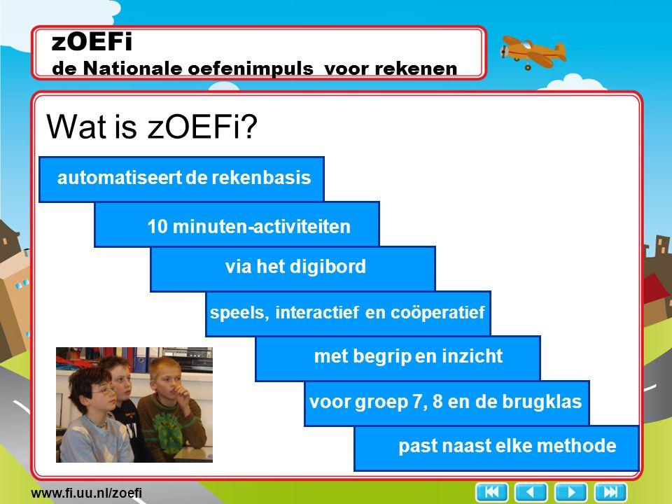 www.fi.uu.nl/zoefi zOEFi de Nationale oefenimpuls voor rekenen automatiseert de rekenbasis 10 minuten-activiteiten via het digibord speels, interactie