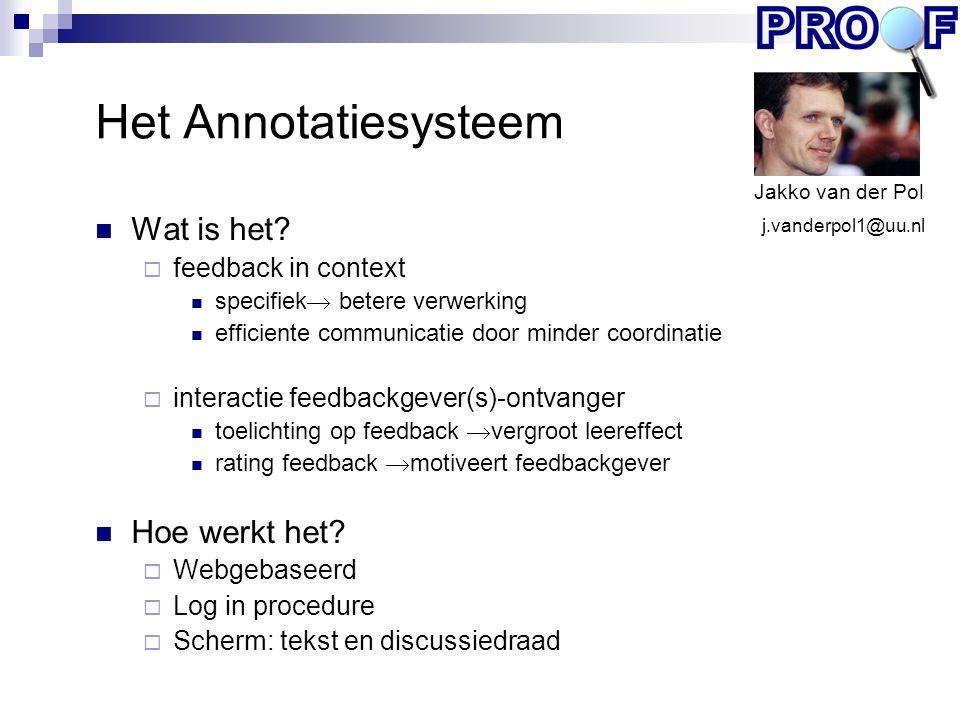 Het Annotatiesysteem Wat is het?  feedback in context specifiek  betere verwerking efficiente communicatie door minder coordinatie  interactie feed