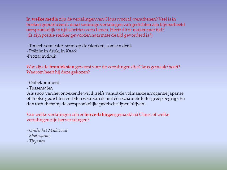 Samenvattend: Wat is uit het vertaaloeuvre van Claus af te leiden m.b.t zijn positie in het veld.