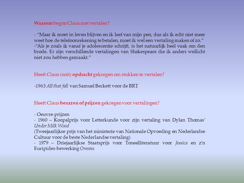 Nam Claus nog deel aan andere (vertaalgerelateerde) activiteiten op basis waarvan zijn positie sterker/zwakker werd.