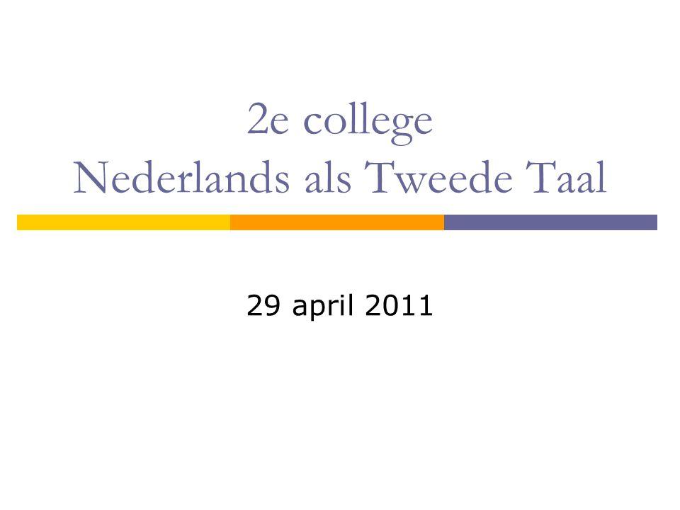 2e college Nederlands als Tweede Taal 29 april 2011