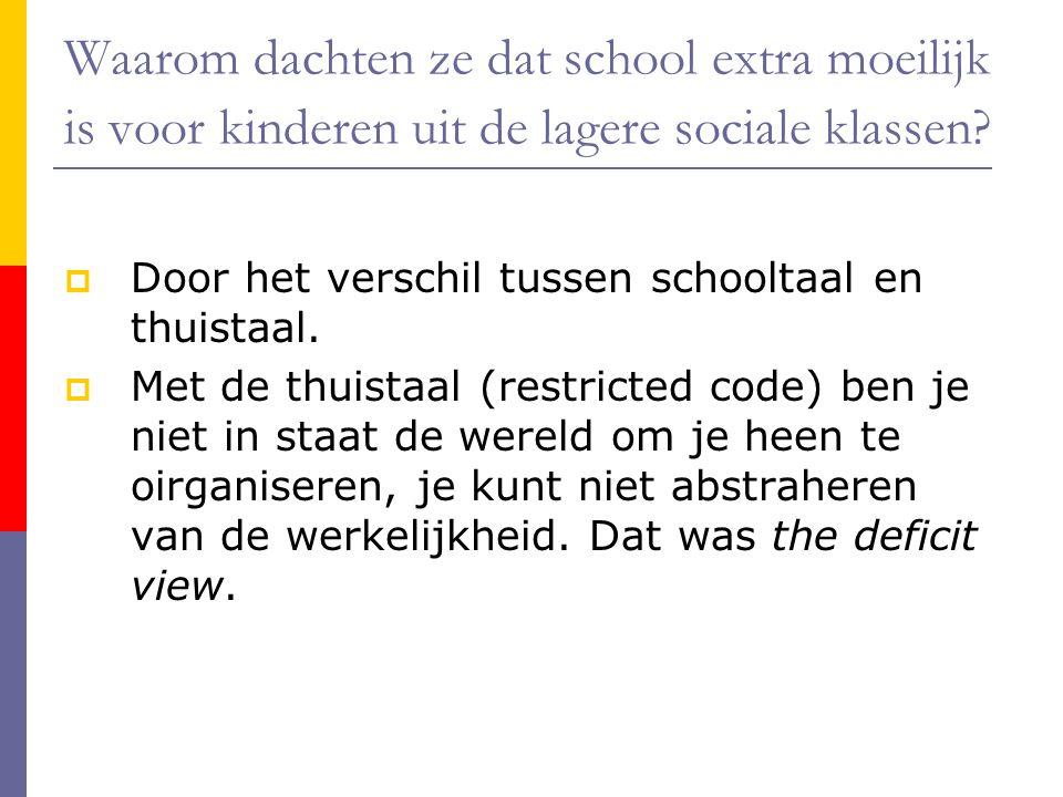 Waarom dachten ze dat school extra moeilijk is voor kinderen uit de lagere sociale klassen.