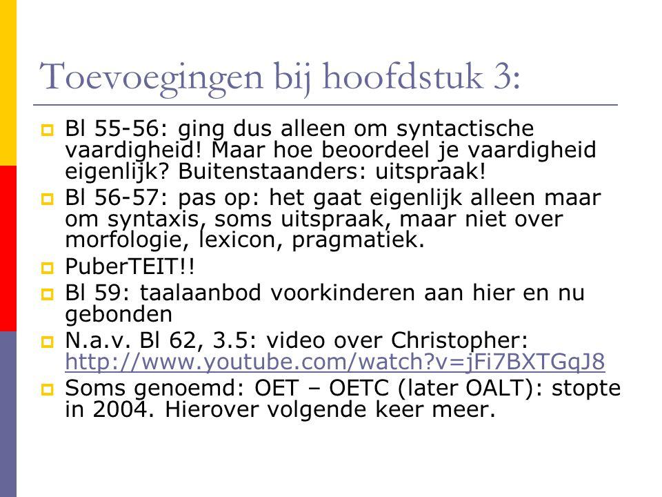 Toevoegingen bij hoofdstuk 3:  Bl 55-56: ging dus alleen om syntactische vaardigheid.