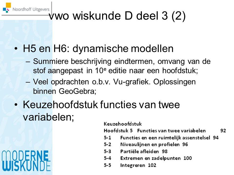 vwo wiskunde D deel 3 (2) H5 en H6: dynamische modellen –Summiere beschrijving eindtermen, omvang van de stof aangepast in 10 e editie naar een hoofds