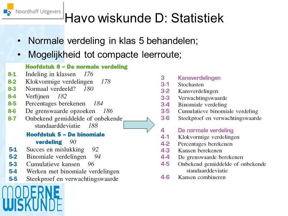 Havo wiskunde D: Statistiek Normale verdeling in klas 5 behandelen; Mogelijkheid tot compacte leerroute;