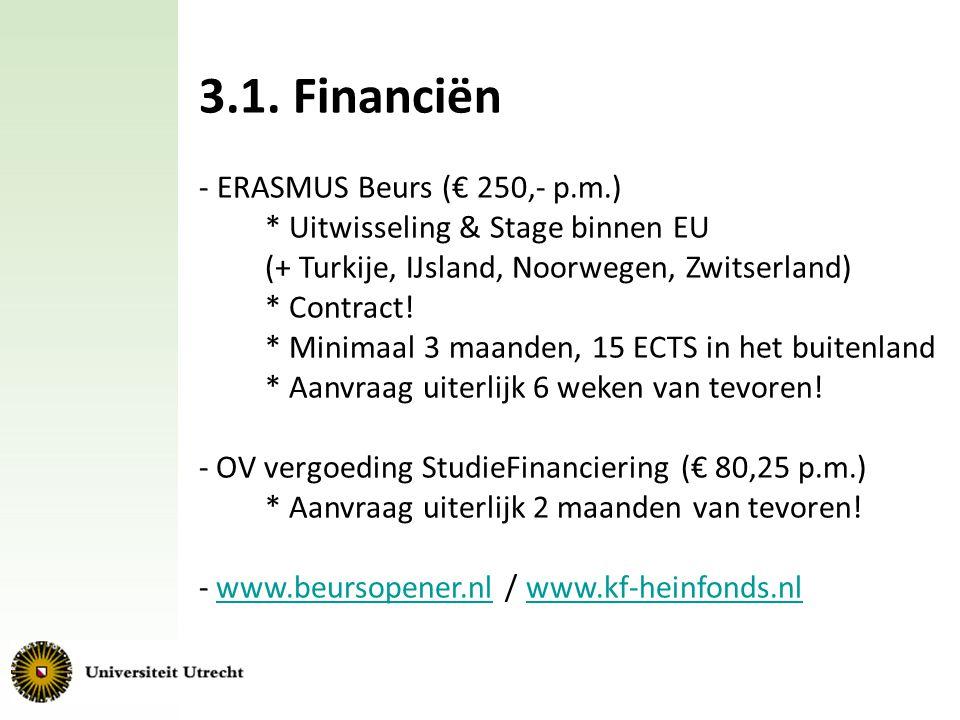 3.1. Financiën - ERASMUS Beurs (€ 250,- p.m.) * Uitwisseling & Stage binnen EU (+ Turkije, IJsland, Noorwegen, Zwitserland) * Contract! * Minimaal 3 m