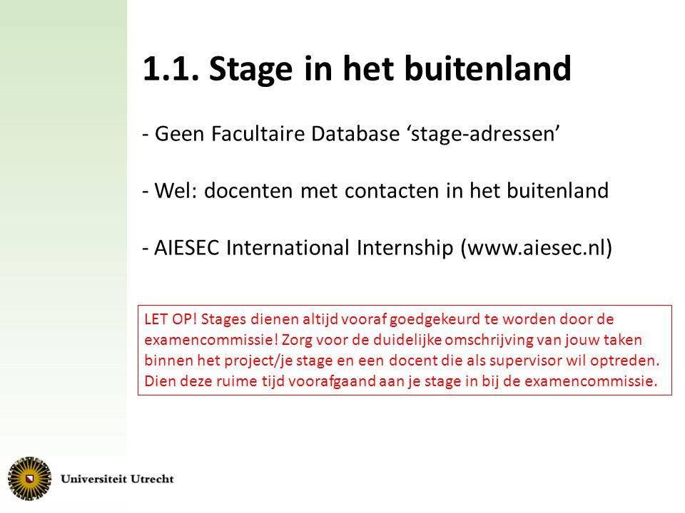 1.1. Stage in het buitenland - Geen Facultaire Database 'stage-adressen' - Wel: docenten met contacten in het buitenland - AIESEC International Intern