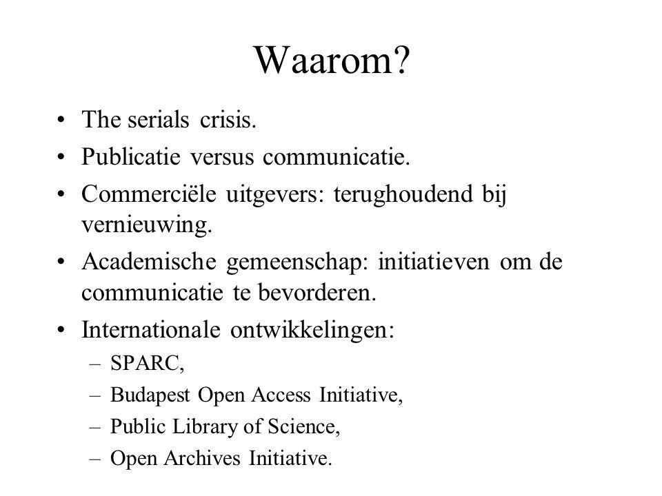 Waarom. The serials crisis. Publicatie versus communicatie.