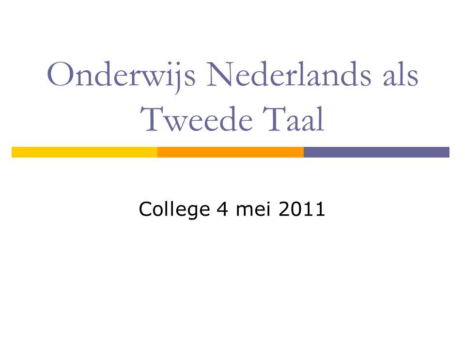 Onderwijs Nederlands als Tweede Taal College 4 mei 2011