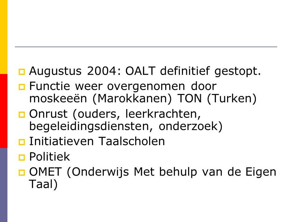  Augustus 2004: OALT definitief gestopt.