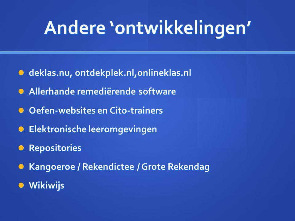Andere 'ontwikkelingen' deklas.nu, ontdekplek.nl,onlineklas.nl deklas.nu, ontdekplek.nl,onlineklas.nl Allerhande remediërende software Allerhande reme