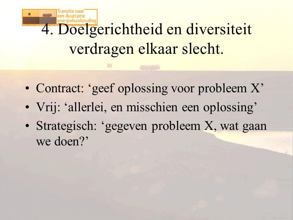 4. Doelgerichtheid en diversiteit verdragen elkaar slecht.