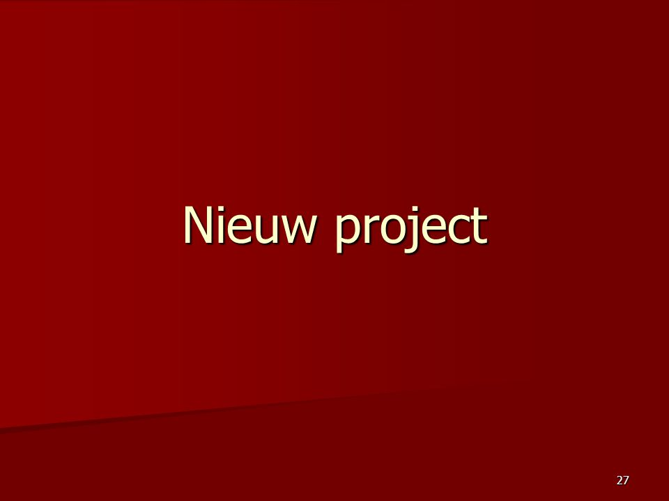27 Nieuw project