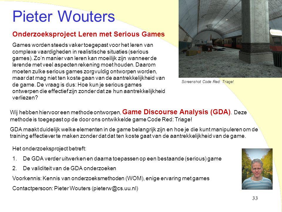 33 Onderzoeksproject Leren met Serious Games Games worden steeds vaker toegepast voor het leren van complexe vaardigheden in realistische situaties (s