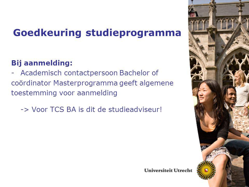 Goedkeuring studieprogramma Bij aanmelding: -Academisch contactpersoon Bachelor of coördinator Masterprogramma geeft algemene toestemming voor aanmeld