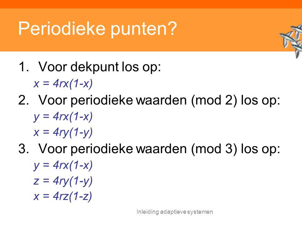 Inleiding adaptieve systemen Periodieke punten.