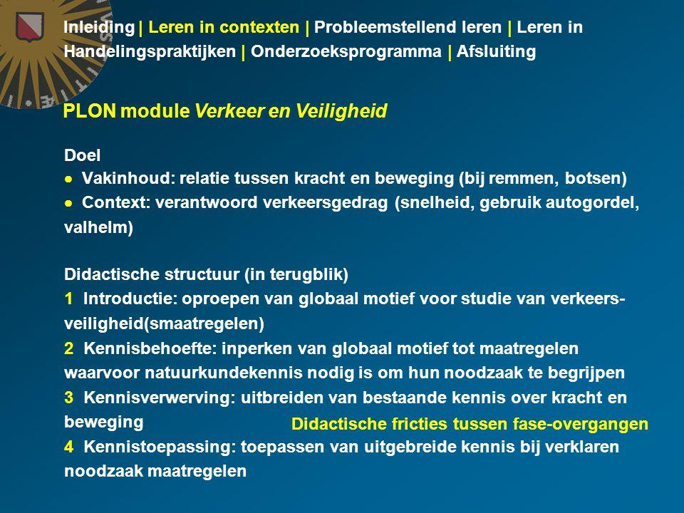 Inleiding | Leren in contexten | Probleemstellend leren | Leren in Handelingspraktijken | Onderzoeksprogramma | Afsluiting Module Waterkwaliteit Authentieke handelingspraktijk  Beroepspraktijk: maatschappelijke dienstverlening  Doel: beoordeling waterkwaliteit > globaal motief in gedidactiseerde handelingspraktijk  Middel: karakteristieke werkwijze (karakteristieke procedure) met inbreng van functionele bestaande kennis, vaardigheden en attitudes > lokale motieven voor kennisuitbreiding in gedidactiseerde handelingspraktijk Gedidactiseerde handelingspraktijk  'Simulatie'  Uitbreiding van functionele kennis, vaardigheden en attitudes in plaats van inbreng daarvan in karakteristieke werkwijze  Intuïtief invoelbare karakteristieke werkwijze (procedure) dragend en sturend voor uitbreiding functionele kennis…