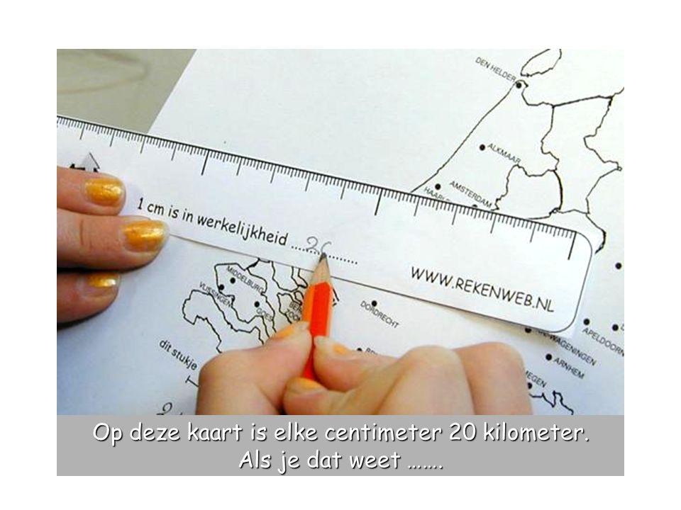 Op deze kaart is elke centimeter 20 kilometer. Als je dat weet …….