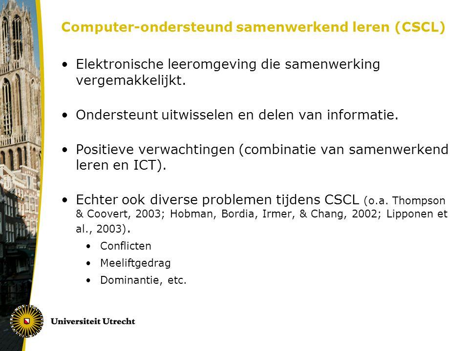 Computer-ondersteund samenwerkend leren (CSCL) Elektronische leeromgeving die samenwerking vergemakkelijkt. Ondersteunt uitwisselen en delen van infor