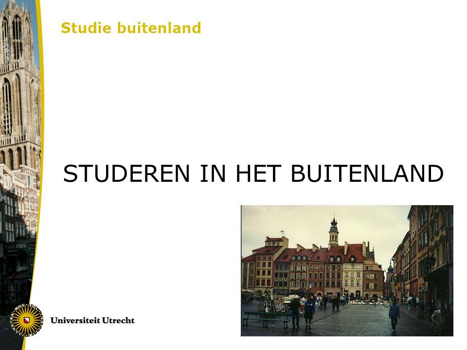 Studie buitenland STUDEREN IN HET BUITENLAND