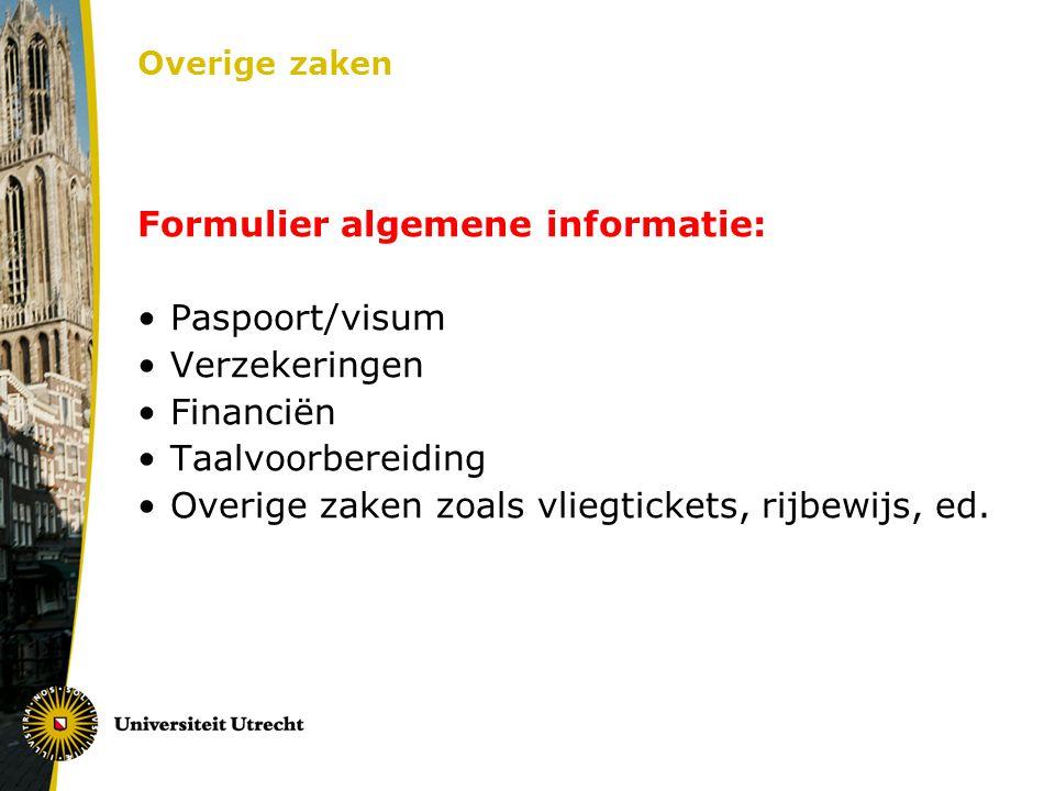 Overige zaken Formulier algemene informatie: Paspoort/visum Verzekeringen Financiën Taalvoorbereiding Overige zaken zoals vliegtickets, rijbewijs, ed.