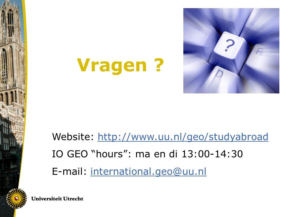 "Vragen ? Website: http://www.uu.nl/geo/studyabroadhttp://www.uu.nl/geo/studyabroad IO GEO ""hours"": ma en di 13:00-14:30 E-mail: international.geo@uu.n"
