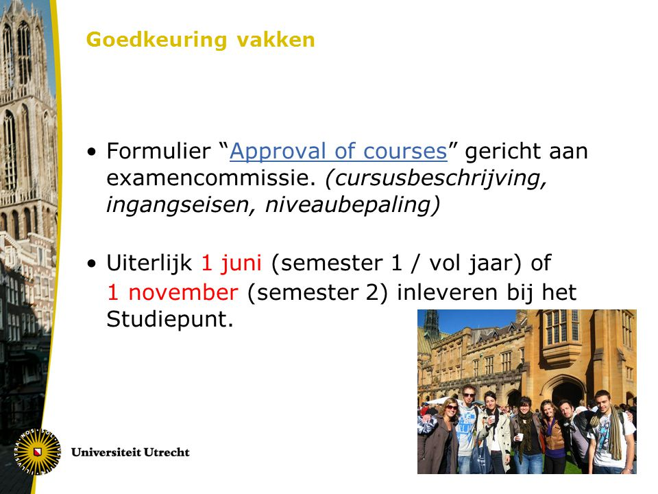 "Goedkeuring vakken Formulier ""Approval of courses"" gericht aan examencommissie. (cursusbeschrijving, ingangseisen, niveaubepaling)Approval of courses"