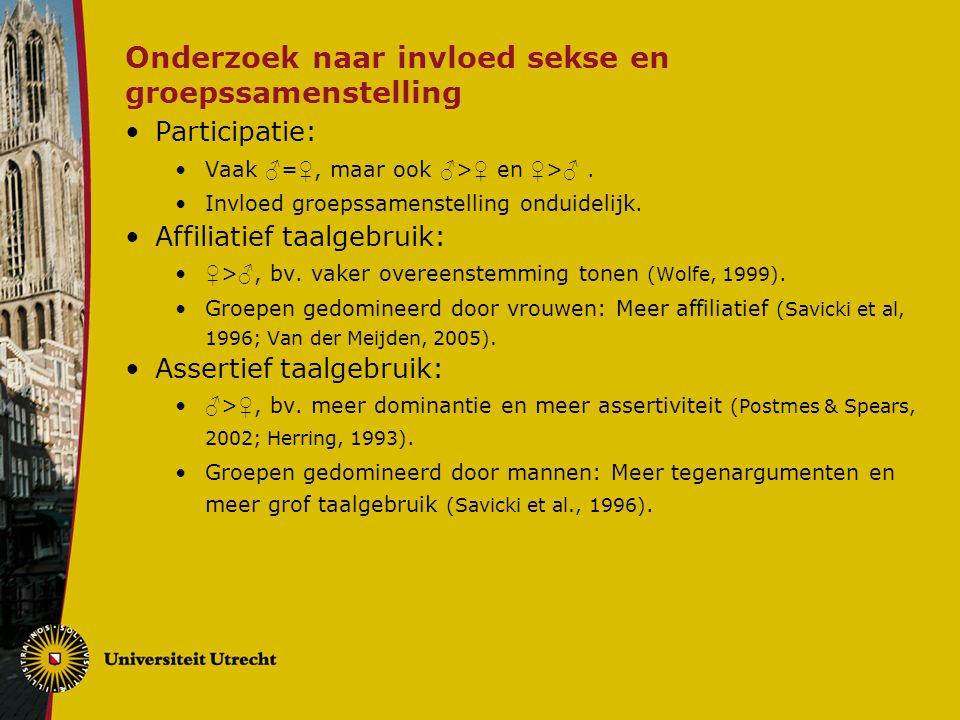 Onderzoek naar invloed sekse en groepssamenstelling Participatie: Vaak ♂ = ♀, maar ook ♂ > ♀ en ♀ > ♂.