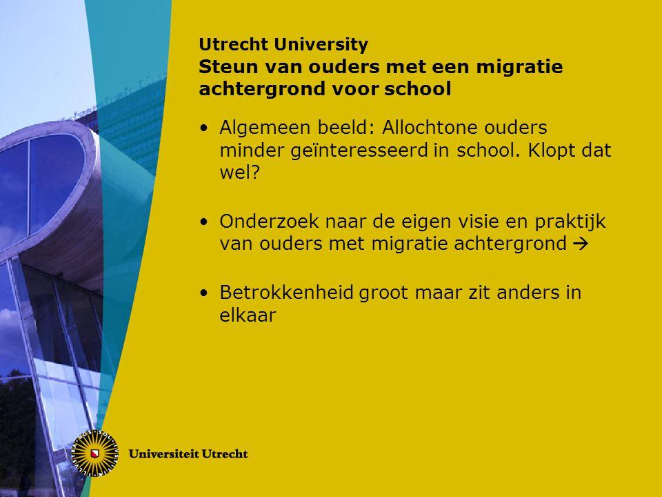 Utrecht University Steun van ouders met een migratie achtergrond voor school Algemeen beeld: Allochtone ouders minder geïnteresseerd in school. Klopt