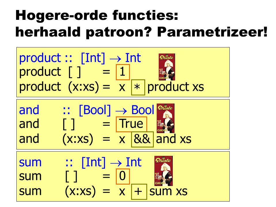 Hogere-orde functies: herhaald patroon. Parametrizeer.
