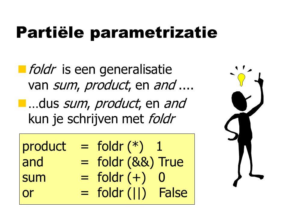 Partiële parametrizatie nfoldr is een generalisatie van sum, product, en and....
