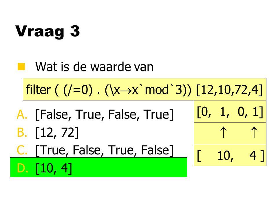 Vraag 4 nWat is type van A.[Char]  [String] B.[String] C.[Char]  [Char] D.String map box de zon schijnt box :: Char  String