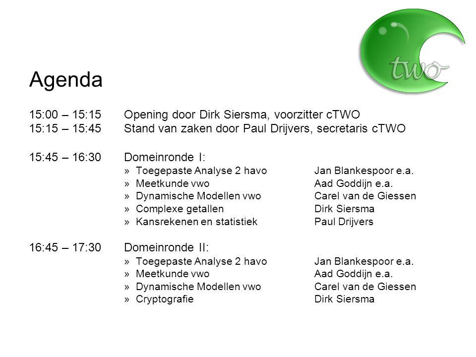 Agenda 15:00 – 15:15Opening door Dirk Siersma, voorzitter cTWO 15:15 – 15:45Stand van zaken door Paul Drijvers, secretaris cTWO 15:45 – 16:30Domeinronde I: »Toegepaste Analyse 2 havo Jan Blankespoor e.a.