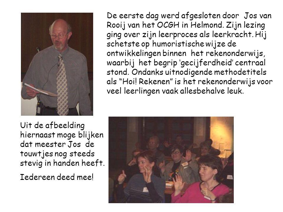 De eerste dag werd afgesloten door Jos van Rooij van het OCGH in Helmond.