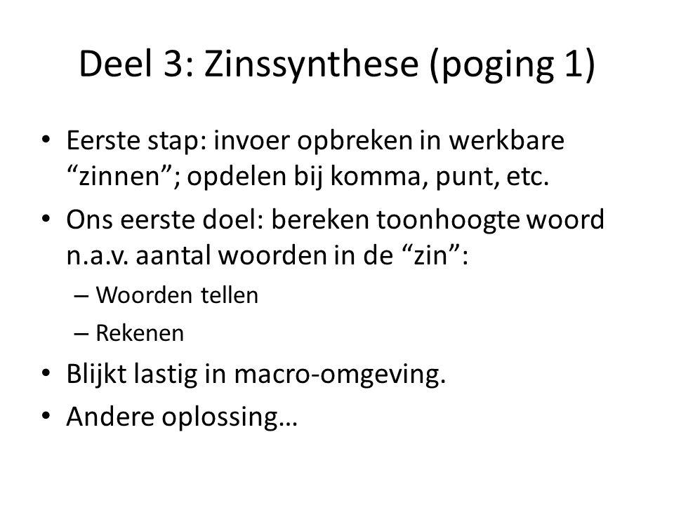 """Deel 3: Zinssynthese (poging 1) Eerste stap: invoer opbreken in werkbare """"zinnen""""; opdelen bij komma, punt, etc. Ons eerste doel: bereken toonhoogte w"""