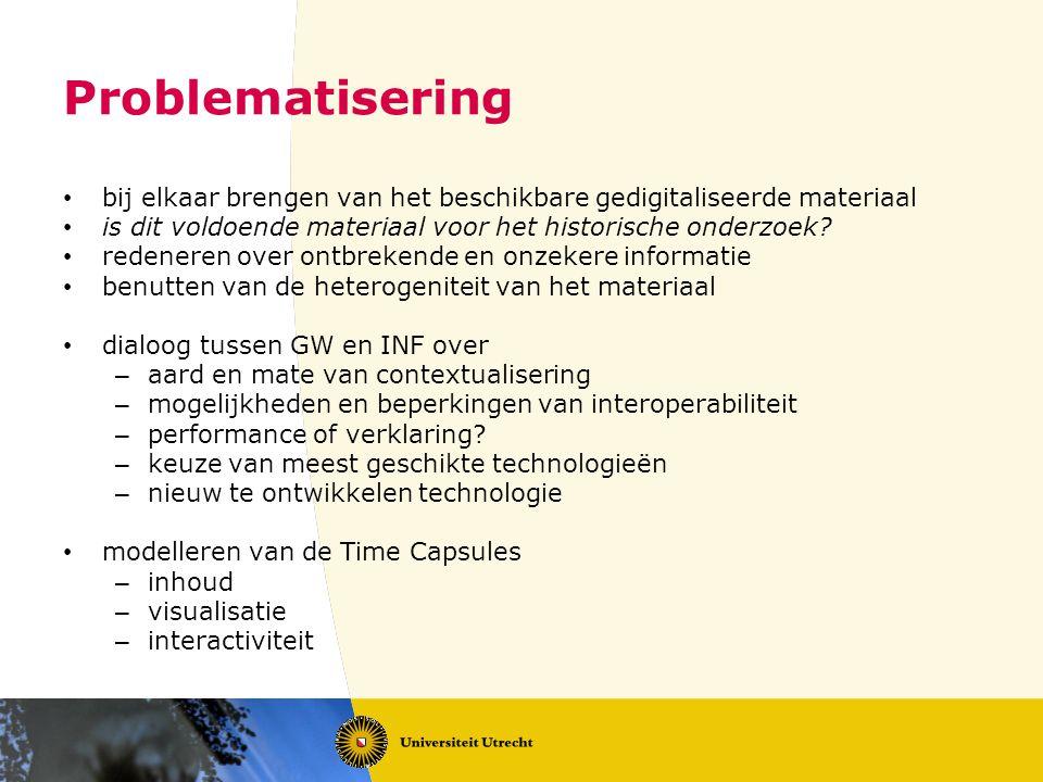 Problematisering bij elkaar brengen van het beschikbare gedigitaliseerde materiaal is dit voldoende materiaal voor het historische onderzoek.