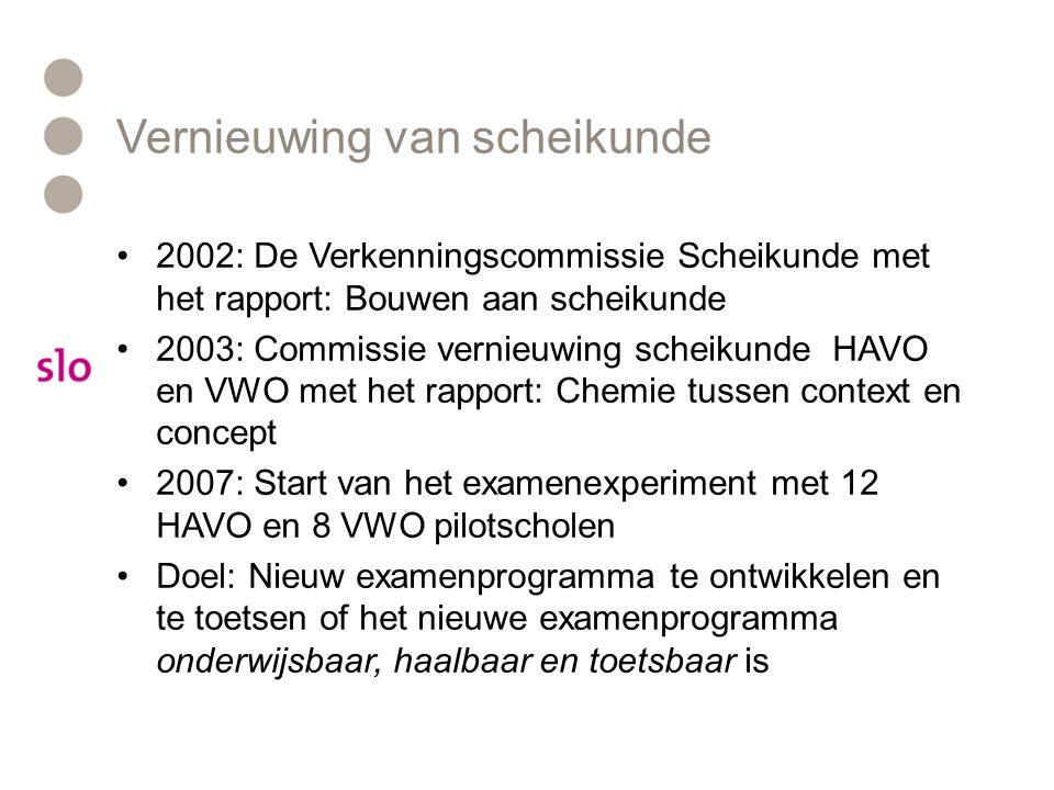 Vernieuwing van scheikunde 2002: De Verkenningscommissie Scheikunde met het rapport: Bouwen aan scheikunde 2003: Commissie vernieuwing scheikunde HAVO