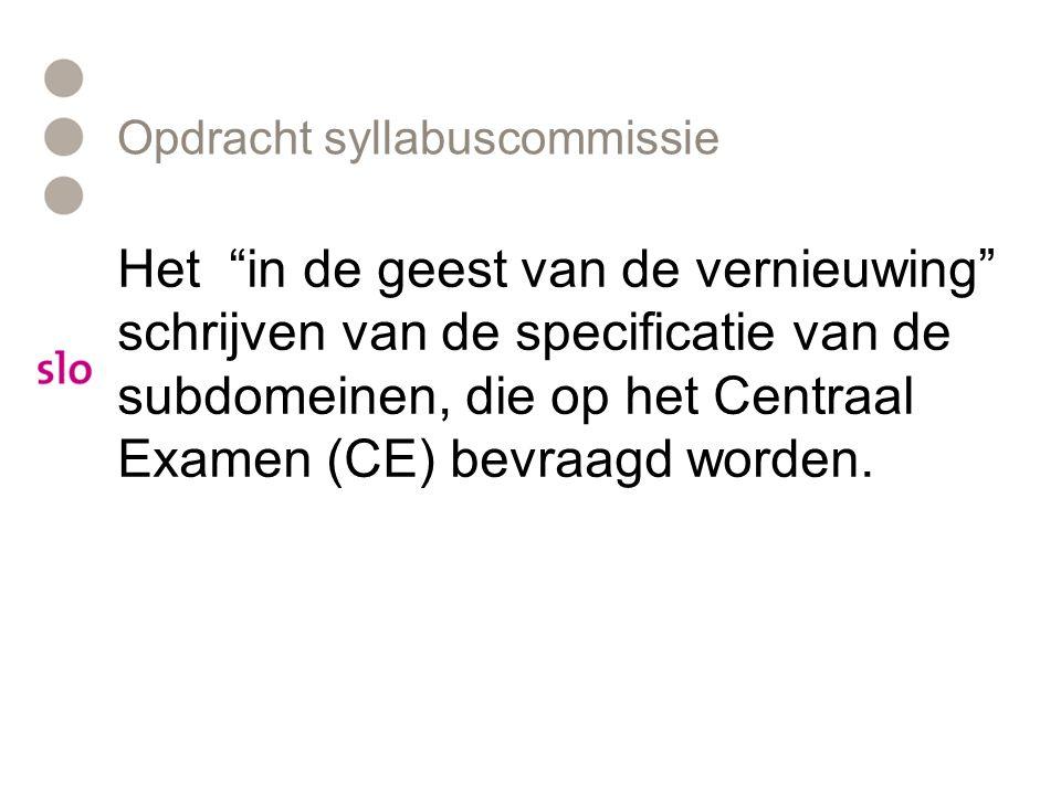 """Opdracht syllabuscommissie Het """"in de geest van de vernieuwing"""" schrijven van de specificatie van de subdomeinen, die op het Centraal Examen (CE) bevr"""