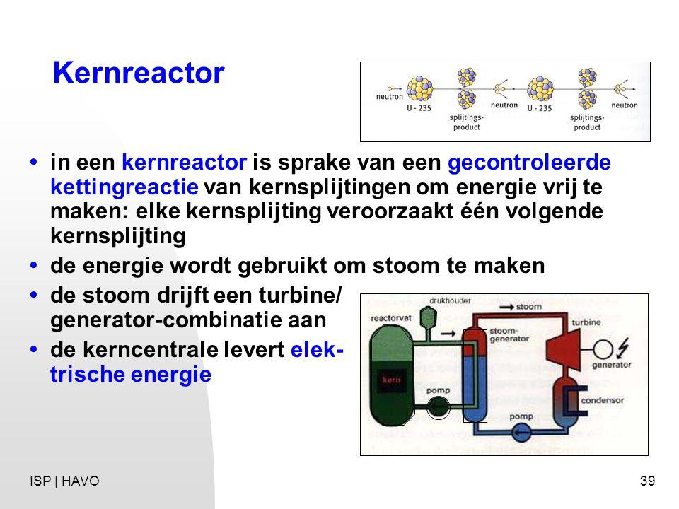 39 Kernreactor in een kernreactor is sprake van een gecontroleerde kettingreactie van kernsplijtingen om energie vrij te maken: elke kernsplijting ver