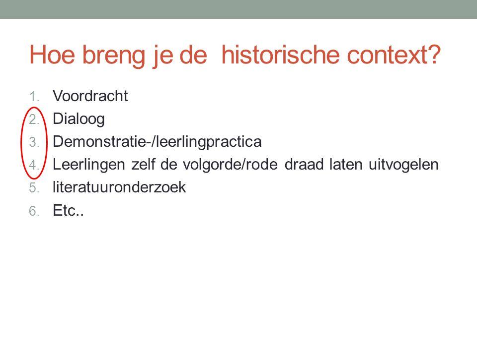 Hoe breng je de historische context.1. Voordracht 2.