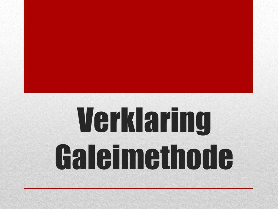 Verklaring Galeimethode