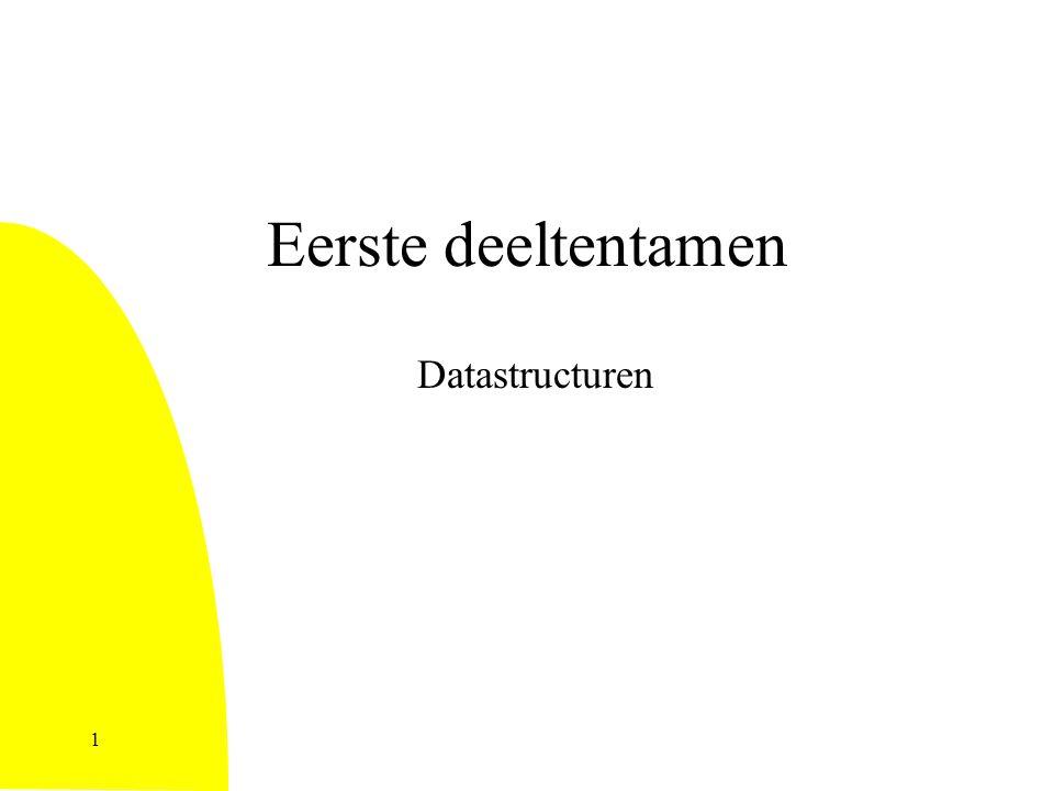 1 Eerste deeltentamen Datastructuren
